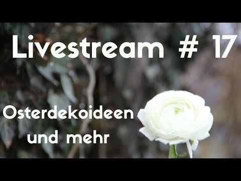 Livestream 16 Osterdeko Ideen Und Mehr Youtube