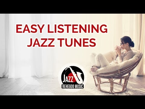 Easy Listening Jazz Tunes - Swing, Groove, Funk, Relaxation & Wellbeing