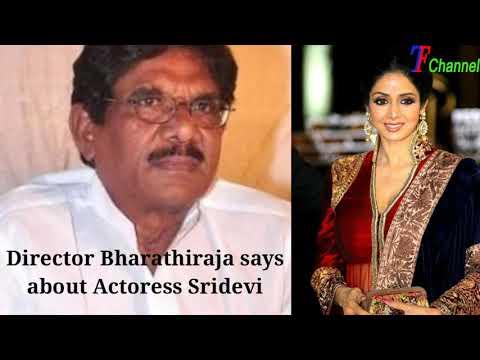 Director Bharathiraja | Sridevi | Sridevi Passes Away