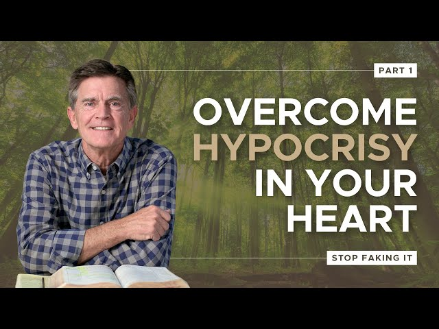 How to Overcome Hypocrisy in Your Heart, Part 1