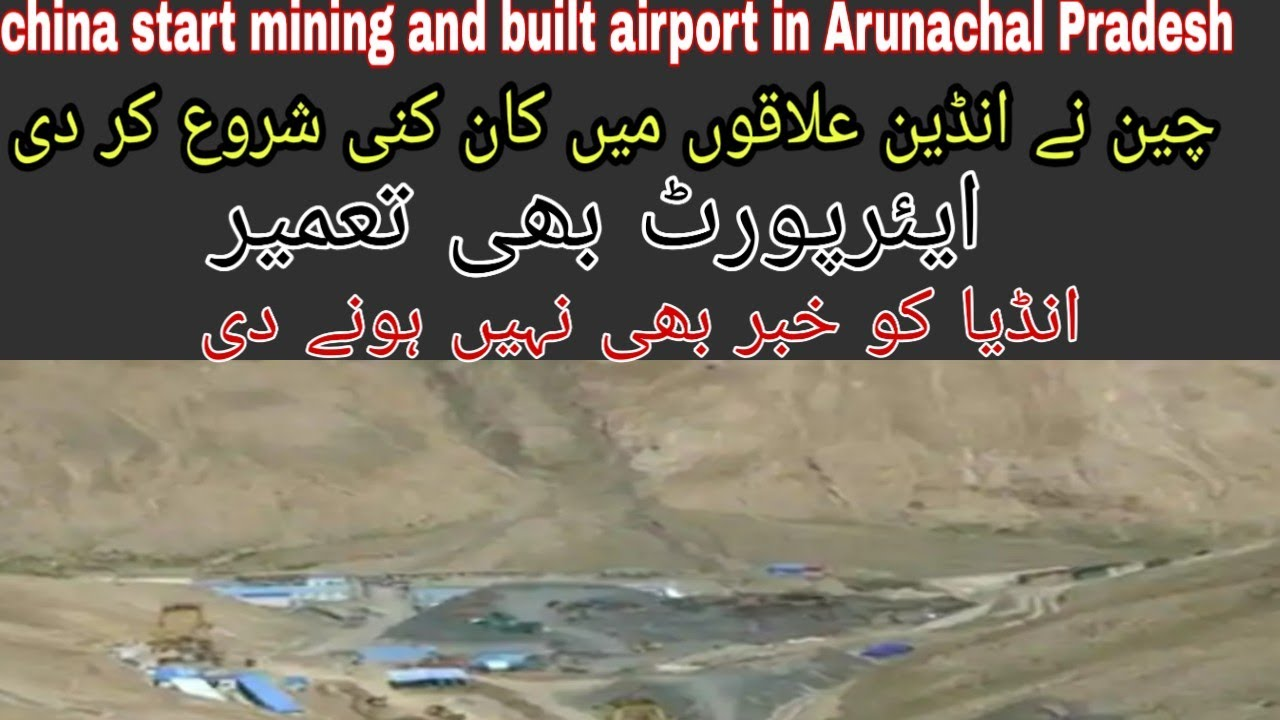 China start mining and build airport and road in indian controlled Arunachal Pradesh