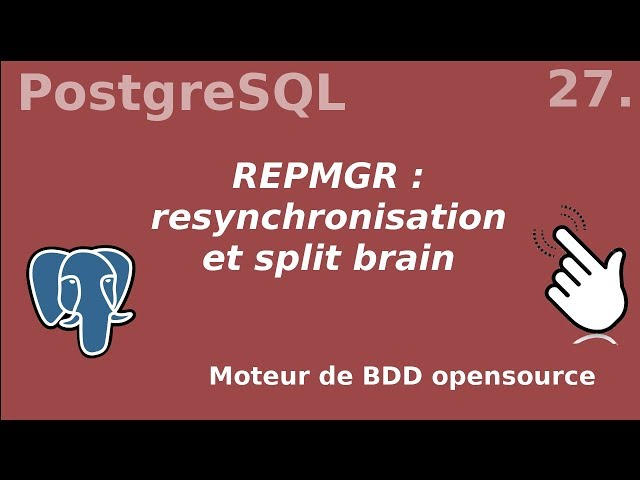PostgreSQL - 27. REPMGR : resynchronisation et split brain | tutos fr