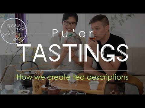 Pu'er tea tastings - how we create tea descriptions for the website | ZhenTea