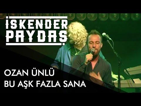 İskender Paydaş ft. Ozan Ünlü - Bu Aşk Fazla Sana