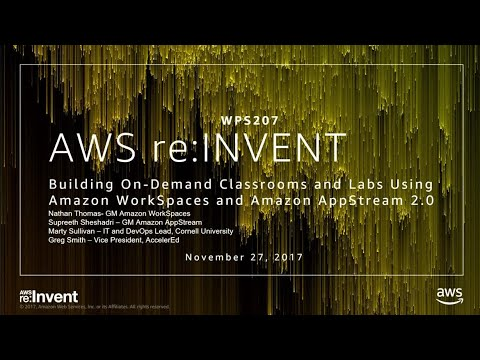 AWS re:Invent 2017: Building On-Demand Classrooms and Labs Using Amazon WorkSpaces a (WPS207)