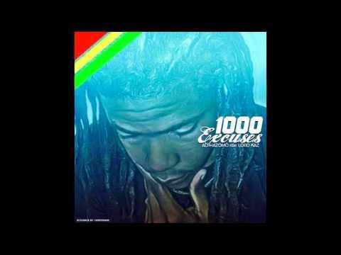 Zomo & Alpha -1000 Excuses Feat Lord Kaz