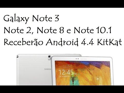 Galaxy Note 3, Note 2, Note 8 e Note 10.1 / Receberão Android 4.4 KitKat / DavidTecNew