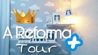 A Reforma +Tour pelo cantinho do Heitor 💙👑