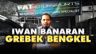Iwan Banaran Grebek Bengkel FATmotorsport
