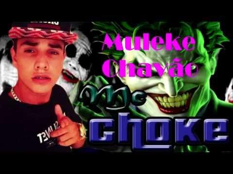 Mc Choke - Muleke Chavão