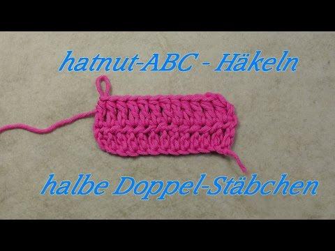 hatnut-ABC – Häkeln lernen – halbe Doppel-Stäbchen  – Veronika Hug