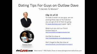 Dating Tips For Guys: 5 Secrets To Women (Outlaw Dave Show)