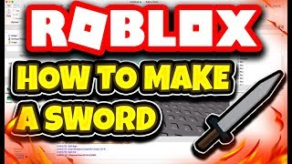 HOW TO MAKE A SWORD ON ROBLOX 2019