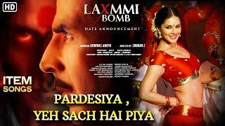 pardesiya yeh sach hai Piya song video ! Lakshmi bomb movie ! Sunny Leone ! Akshay Kumar