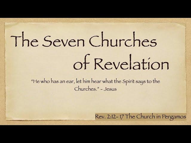 Rev. 2:12-17 - Church of Pergamos - Pastor Loren Combs