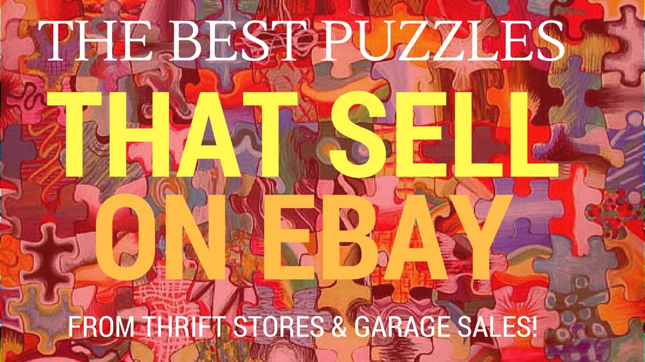 Puzzles That Sell On Ebay For Ridiculous Profits From Garage Sales And Thrift Stores Youtube