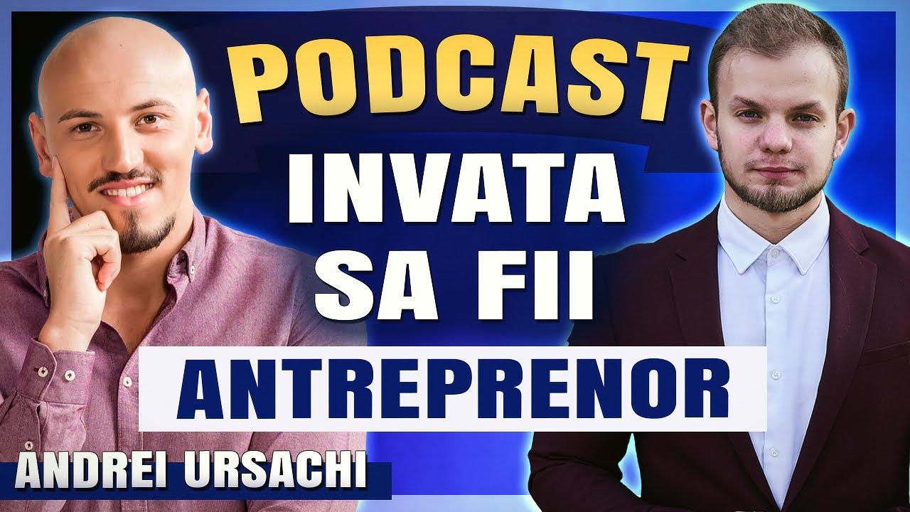 Invata Sa Fii Antreprenor   Andrei Ursachi Podcast #1