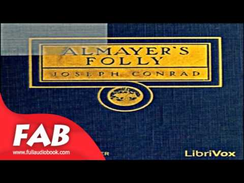 Almayer's Folly Full Audiobook by Joseph CONRAD by Action & Adventure, General Audiobook