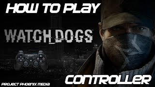 [How To] Play Watch Dogs (PC) With PC or PS2 USB Controller Tutorial