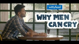 Why Men Can Cry | Men