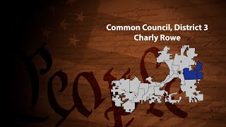 Know Your Candidates: Charly Rowe - Common Council, District 3