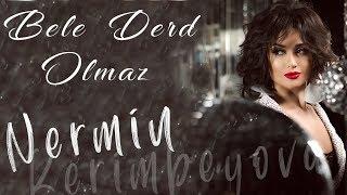 Nermin Kerimbeyova - Bele Derd Olmaz (Video Klip)