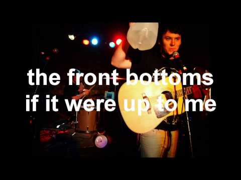 The Front Bottoms - If it Were Up to Me