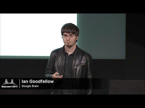 BayLearn2017 Keynote4 - Ian Goodfellow