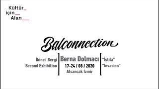 Balconnection Project: Berna Dolmacı - Süreç/Process
