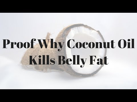 Proof Why Coconut Oil Kills Belly Fat – 114