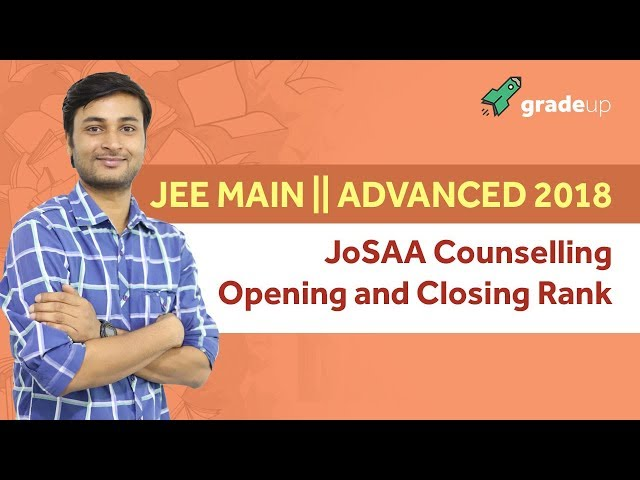 JEE Main | Advanced 2018 JoSAA Counselling: Opening and Closing Rank By Gradeup