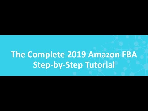 Amazon FBA For Beginners 2019 The Complete STEP BY STEP Tutorial Guide On How To Sell On Amazon
