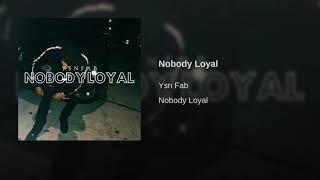 Ysn Fab - Nobody Loyal (WSC Exclusive - Official Audio) Prod by @Pascalbeatz