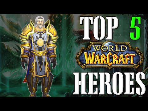 Top 5 Heroes in World of Warcraft | Top 5