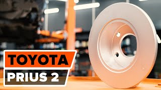 Hvordan man udskifter de bagerste bremseskiver på TOYOTA PRIUS 2