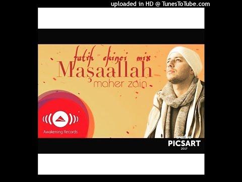 Maher Zain - Maşaallah(Fatih Ekinci reMix)