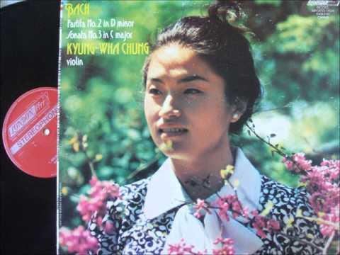 Bach Sonata 3 in C maj - Kyung Wha Chung, Violin
