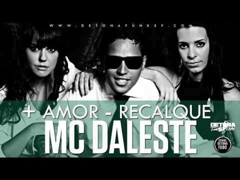 MC Daleste   Mais Amor Menos Recalque + Letra da Música   Música nova 2013 DJ Wilton)  2013