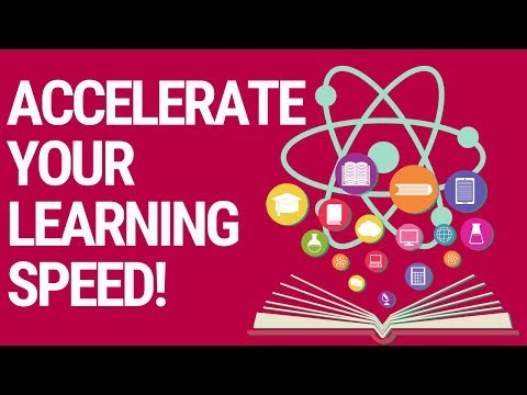 10 Proven Ways To Learn Faster - How To Accelerate Your Learning Speed
