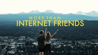 More Than Internet Friends