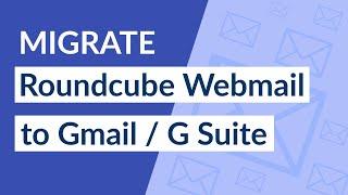 Roundcube إلى Gmail - كيفية ترحيل Roundcube رسائل البريد الإلكتروني إلى Gmail أو ز جناح