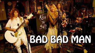 Bad Bad Man - Kiss the Salt
