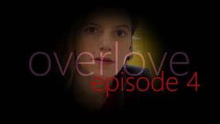 overlove: Episode 4