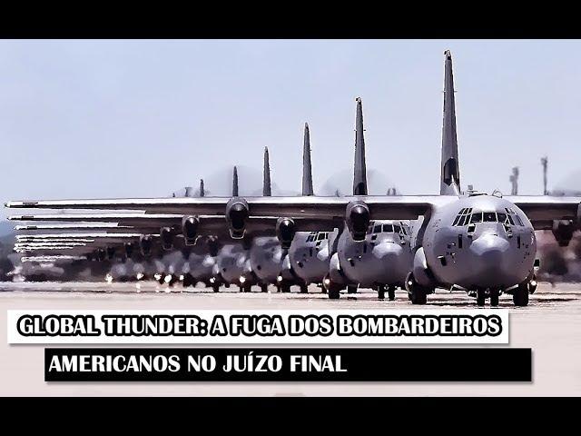Militar News #64 – Global Thunder: A Fuga Dos Bombardeiros Americanos No Juízo Final