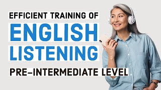 Efficient training of English listening - Pre-Intermediate/Lower-Intermediate Level