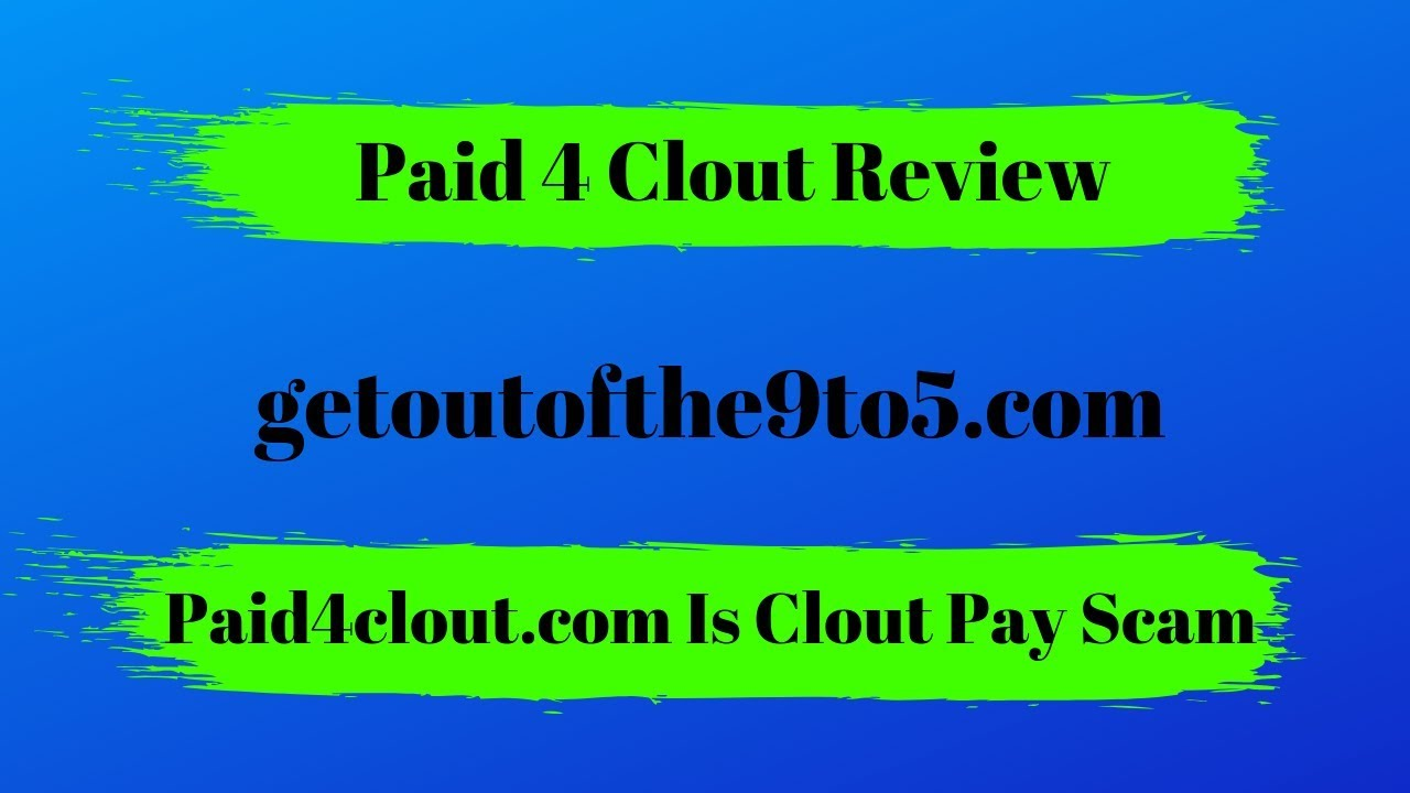 Paid 4 Clout Review - Paid4clout com Replaced Cloutpay co