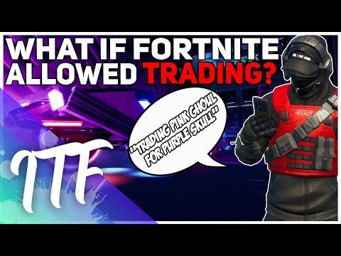 What If Fortnite Allowed TRADING!? (Fortnite Battle Royale)