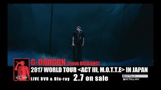 G-DRAGON 2017 WORLD TOUR[ACT Ⅲ, M.O.T.T.E] IN JAPAN (Trailer)