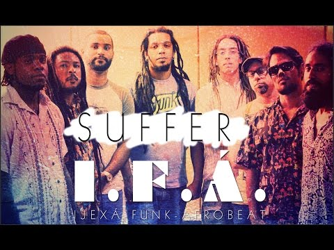 I.F.Á. Afrobeat - Suffer (Oficial Video)