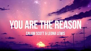 Calum Scott & Leona Lewis - You Are The Reason (Duet Version) - (Lyrics/Lyrics Video)
